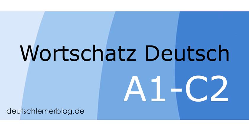 Wortschatz Deutsch - Deutsch lernen - Wortschatz lernen - Wortschatzübungen - Materialien Wortschatz - Übungen Wortschatz - Deutsche Wörter