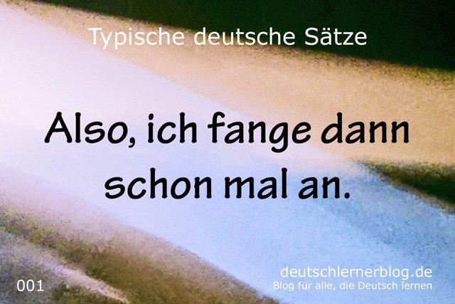 100 typische deutsche Sätze - Also ich fange dann schon mal an - wichtige deutsche Sätze - typische Sätze Deutsch - wichtige Sätze Deutsch - Deutsch lernen