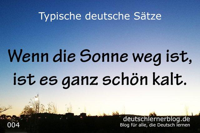 100 typische deutsche Sätze - Wenn die Sonne weg ist, ist es ganz schön kalt - wichtige deutsche Sätze - typische Sätze Deutsch - wichtige Sätze Deutsch - Deutsch lernen