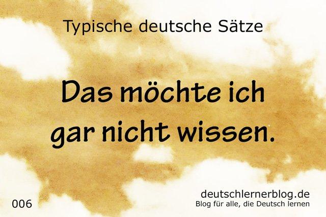 100 typische deutsche Sätze - Das möche ich gar nicht wissen - wichtige deutsche Sätze - typische Sätze Deutsch - wichtige Sätze Deutsch - Deutsch lernen