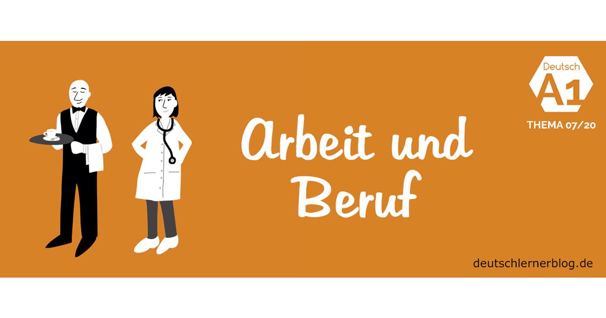 Arbeit und Beruf - Deutschkurs Thema Arbeit Beruf - Wortschatz Arbeit - Wortschatz Beruf
