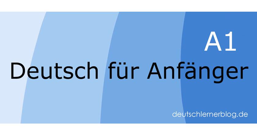 Deutsch für Anfänger - Deutsch A1 - Anfänger Deutsch - Anfängerkurs