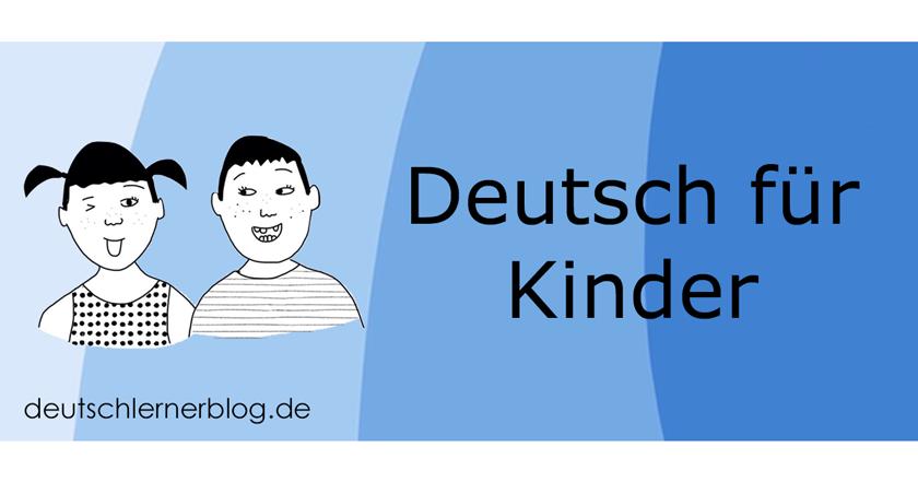 Deutsch für Kinder - Kinder lernen Deutsch - zweisprachige Erziehung - Bilingualismus - Zweisprachigkeit