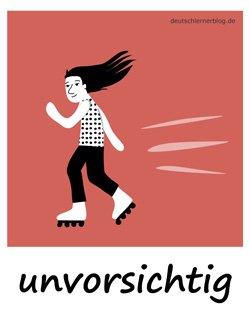 unvorsichtig_Adjektive_Übung_Deutsch_lernen