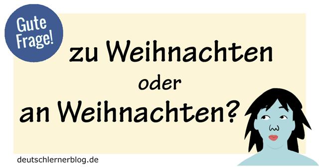 zu weihnachten oder an weihnachten deutsch lernen