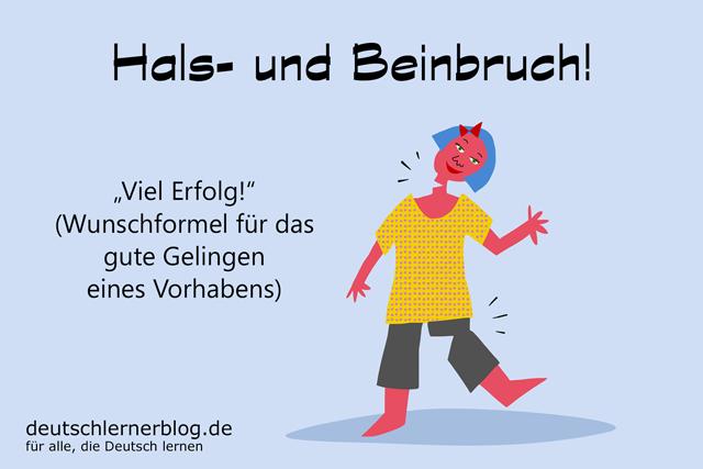 Hals- und Beinbruch - Redewendungen Bilder - Wortschatz Bilder - Deutsch lernen - Deutschlernerblog