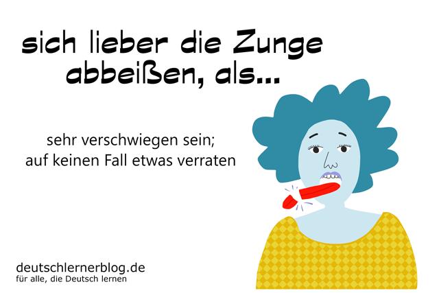 die Zunge abbeißen - sich lieber die Zunge abbeißen als - Redewendungen Bilder - Wortschatz Bilder - Deutsch lernen - Deutschlernerblog