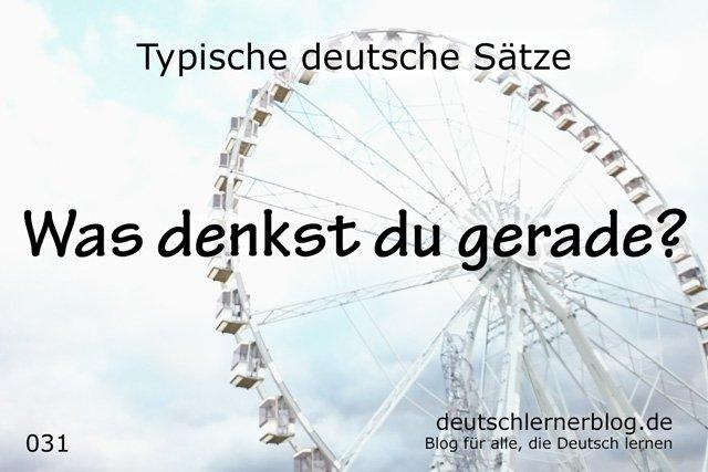 Was denkst du gerade - typische Sätze auf Deutsch - deutsche Sätze - Sätze Deutsch - Sätze auf Deutsch - wichtige Sätze auf Deutsch
