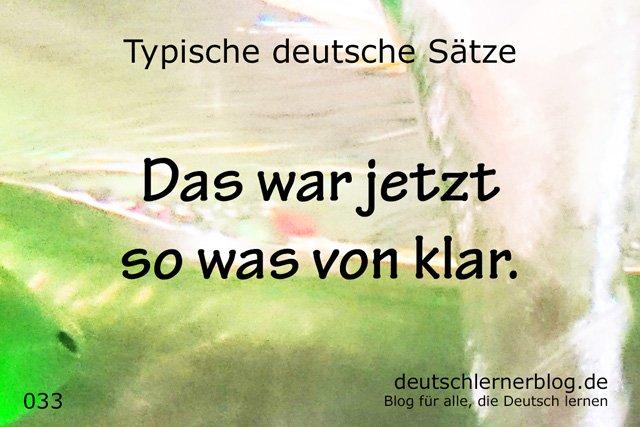 so was von klar - typische Sätze auf Deutsch - deutsche Sätze - Sätze Deutsch - Sätze auf Deutsch - wichtige Sätze auf Deutsch