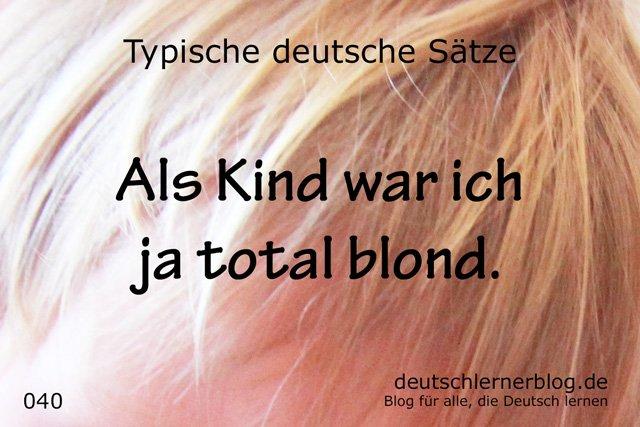 blond - typische Sätze auf Deutsch - deutsche Sätze - Sätze Deutsch - Sätze auf Deutsch - wichtige Sätze auf Deutsch