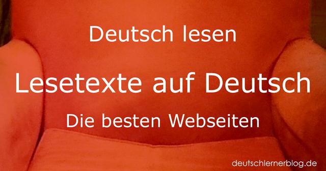 Deutsch lesen - Lesetexte auf Deutsch - Texte zum Lesen - Lesespaß