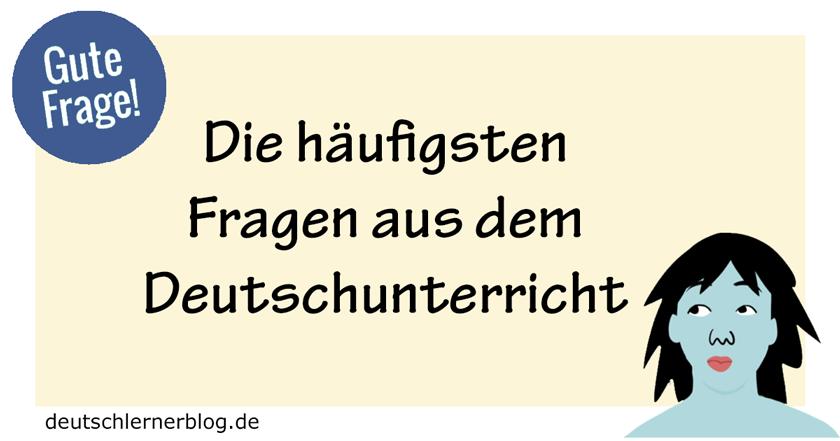 Gute Frage Fragen aus dem Deutschunterricht