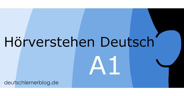 Hörverstehen Deutsch A1 - Hörverstehen A1 - Deutsch hören A1