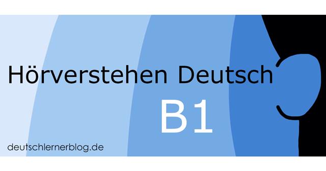 Hörverstehen Deutsch B1 - Übungen zum Hörverstehen B1 - Deutsch hören B1