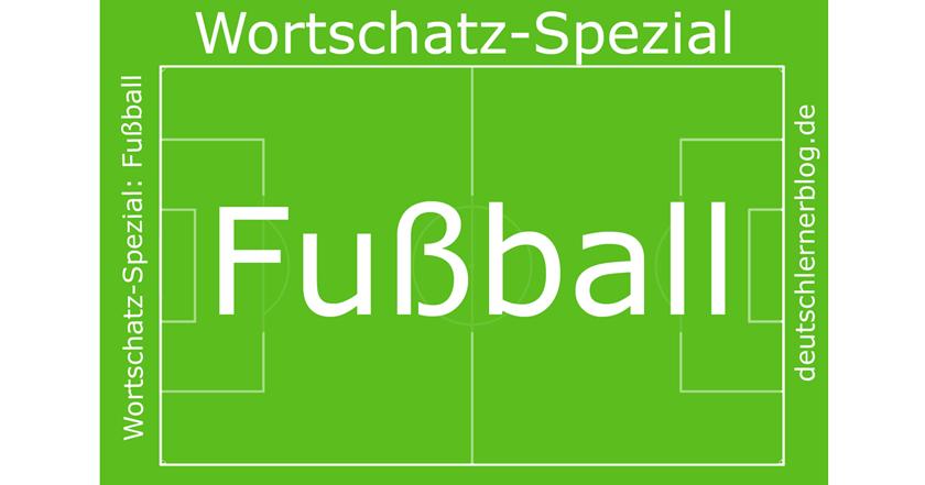 Wortschatz-Spezial Fußball - Wortschatz Fußball - Fußballwortschatz - Fussball - Fussballwortschatz -
