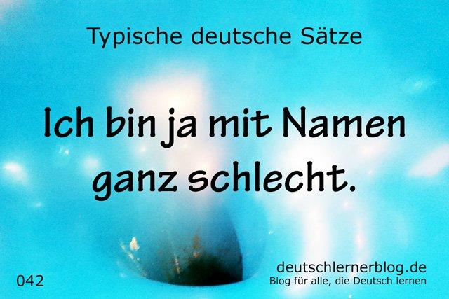 100 typische Sätze auf Deutsch - schlecht mit Namen - mit Namen schlecht
