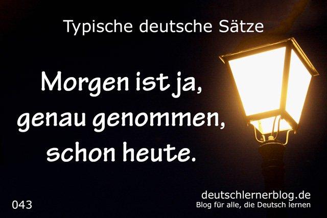 100 typische Sätze auf Deutsch - Morgen ist ja genau genommen schon heute -