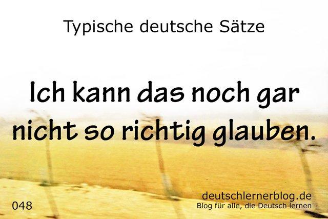 nicht glauben - nicht realisiert - Ich hab das noch gar nicht realisiert - 100 typische Sätze auf Deutsch -