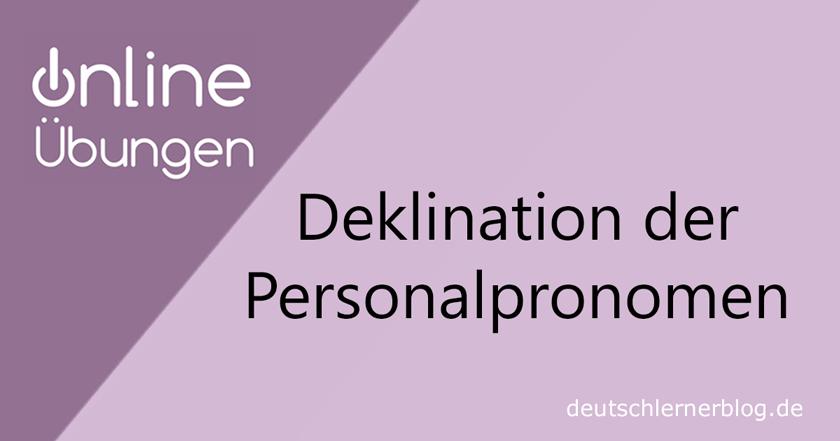 Deklination Personalpronomen - Online Übungen - Grammatik Übungen