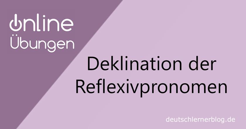 Deklination Reflexivpronomen - Deklination Reziprokpronomen - Übungen Deklination
