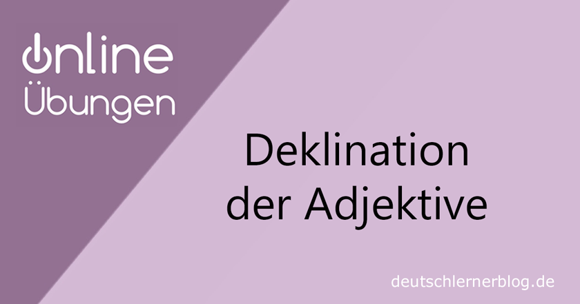 Deklination Adjektive - Übungen - Online-Übungen - Adjektivdeklination