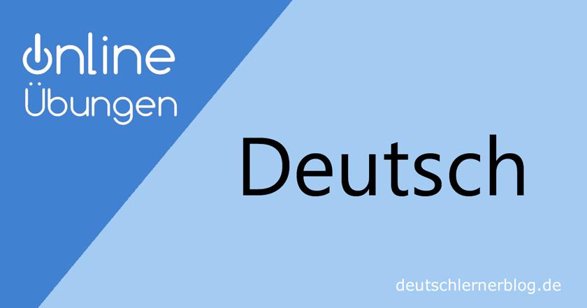 Übungen Deutsch - Deutsch online lernen - Online-Übungen