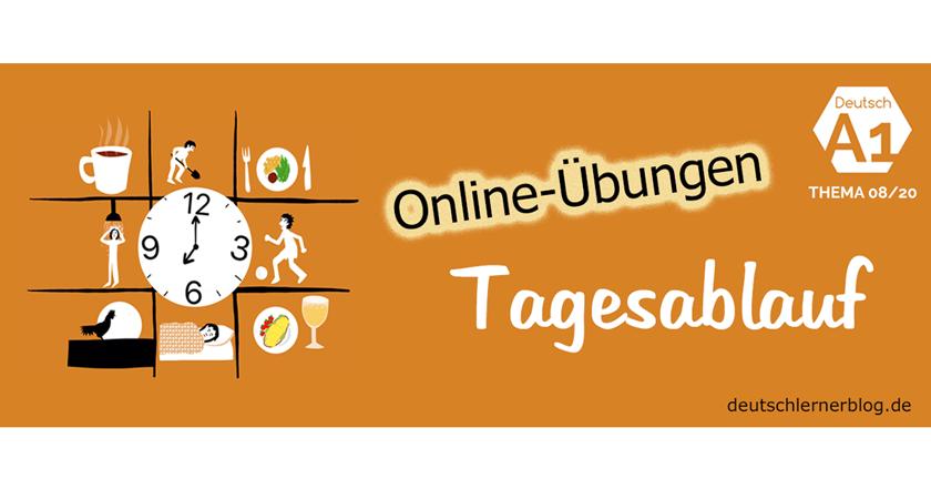 Tagesablauf Übungen - Tagesablauf - Übungen - Wortschatz - Grammatik - Deutsch