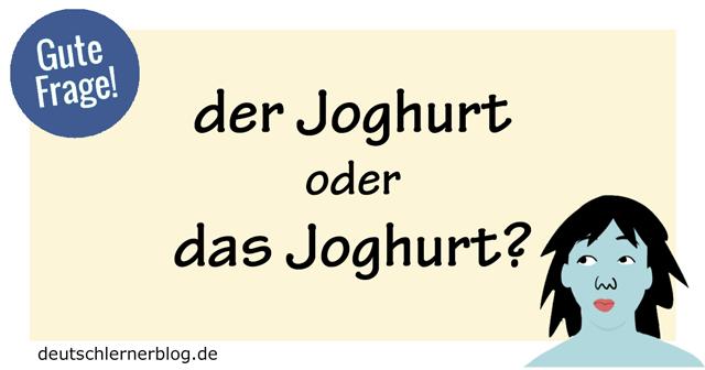 der Joghurt oder das Joghurt?