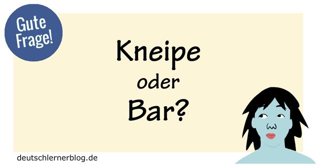 Kneipe oder Bar?