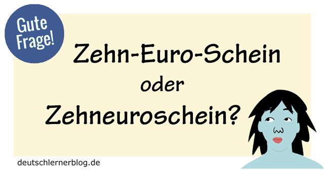Zehn-Euro-Schein oder Zehneuroschein