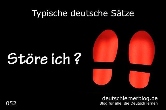 Störe ich gerade - typische deutsche Sätze
