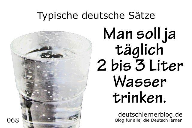 Man soll ja täglich 2 bis 3 Liter Wasser trinken