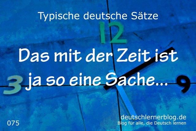 Das mit der Zeit ist ja so eine Sache - deutsche Sätze lernen