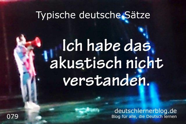 Ich habe das akustisch nicht verstanden - deutsche Sätze lernen