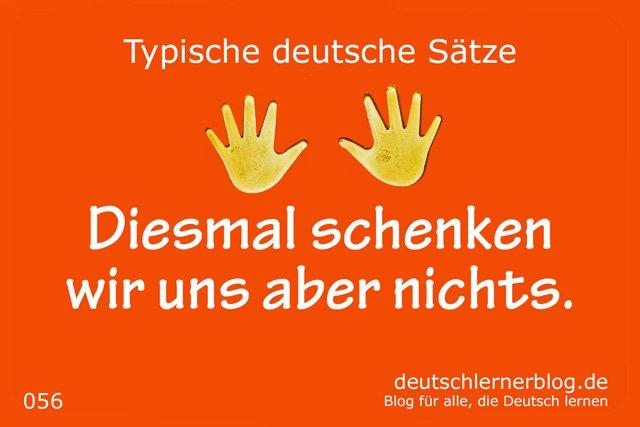 Diesmal schenken wir uns aber nichts. - 100 deutsche Sätze