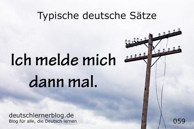 Ich melde mich dann mal. - 100 deutsche Sätze