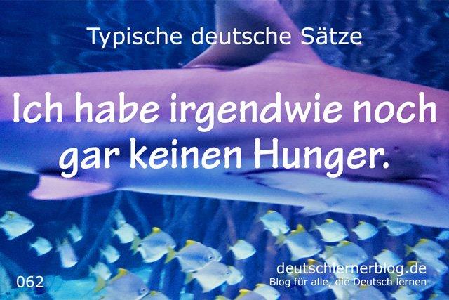 Sätze auf Deutsch lernen - Ich habe irgendwie noch gar keinen Hunger