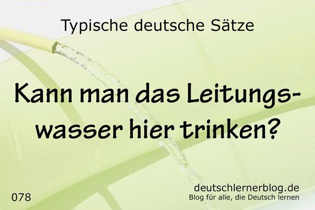 Kann man das Leitungswasser hier trinken? - Deutsche Sätze lernen