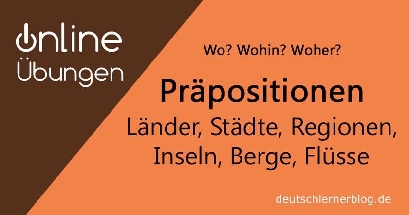 Präpositionen mit Eigennamen - Übungen Präpositionen - lokale Präpositionen - Orte und Präpositionen