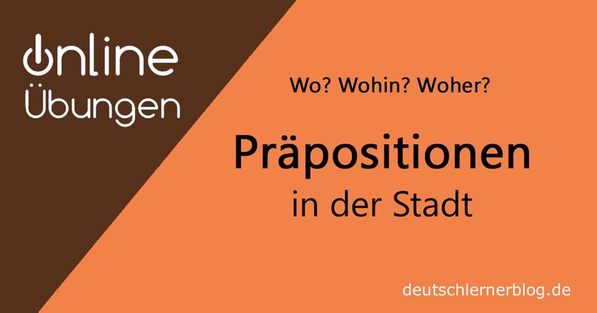 Präpositionen in der Stadt - Übungen Präpositionen - lokale Präpositionen - Orte und Präpositionen