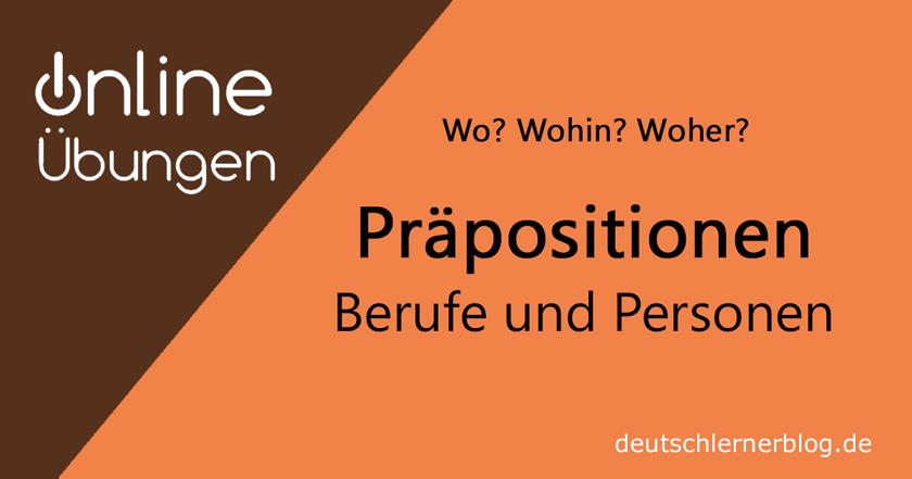 Präpositionen mit Personen und Berufen - Übungen Präpositionen - lokale Präpositionen - Orte und Präpositionen