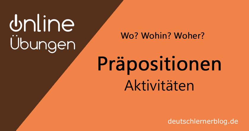 Präpositionen mit Aktivitäten - Übungen Präpositionen - lokale Präpositionen - Orte und Präpositionen