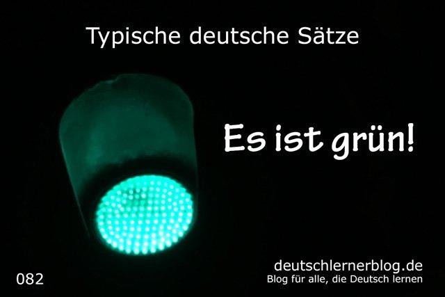 Es ist grün - grüner wird's nicht - 100 Sätze auf Deutsch