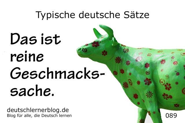 Geschmackssache - 100 Sätze auf Deutsch