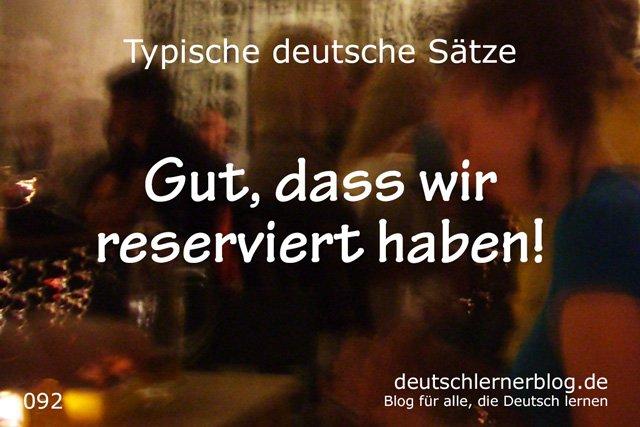 Gut, dass wir reserviert haben - 100 typische Sätze auf Deutsch