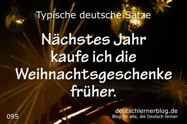 Nächstes Jahr kaufe ich die Weihnachtsgeschenke früher - 100 typische Sätze auf Deutsch