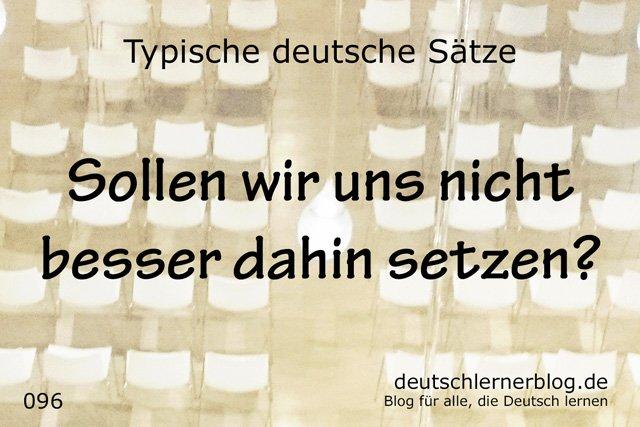 Sollen wir uns nicht besser dahin setzen - 100 typische Sätze auf Deutsch