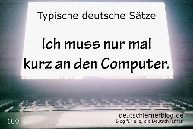 Ich muss nur mal kurz an den Computer - 100 typische Sätze auf Deutsch