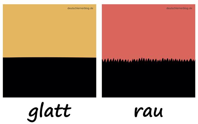 glatt - rau - Oberfläche - Liste Adjektive - deutsch Adjektive Liste