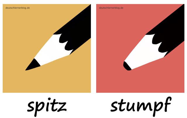 spitz - stumpf - Liste Adjektive - deutsch Adjektive Liste